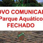 NOTA OFICIAL: Paralização total de todas as atividades no Parque Aquático