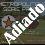 ATENÇÃO: Campeonato Metropolitano tem início adiado